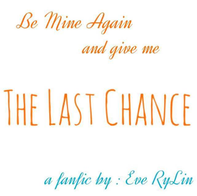 THE LAST CHANCE [PART 1]