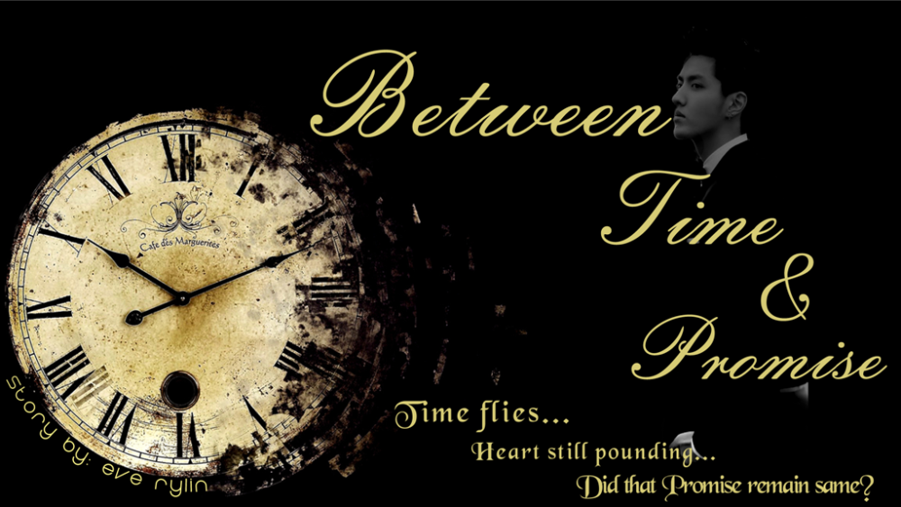 BETWEEN TIME AND PROMISE (2/4)